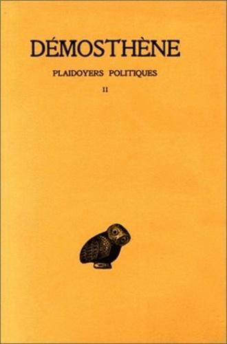 Démosthène - Plaidoyers politiques - Tome 2.