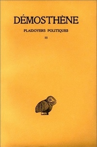 Démosthène - Plaidoyers politiques - Tome 3, Sur les forfaitures de l'ambassade.