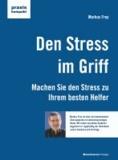Den Stress im Griff - Machen Sie den Stress zu Ihrem besten Helfer.