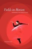 Dena Davida - Fields in Motion - Ethnography in the Worlds of Dance.