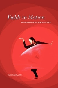 Dena Davida - Fields in Motion - Ethnography in the Worlds of Dance.