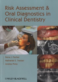 Dena J Fischer - Risk Assesment and Oral Diagnostics in Clinical Dentistry.