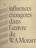 Dénes Bartha et Jacques Chailley - Les influences étrangères dans l'œuvre de W. A. Mozart - Paris, 10-13 octobre 1956.