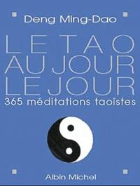 Le Tao au jour le jour. - 365 méditations taoïstes.pdf