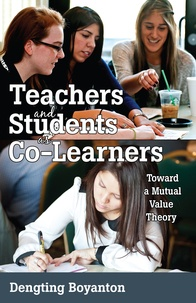 Dengting Boyanton - Teachers and Students as Co-Learners - Toward a Mutual Value Theory.