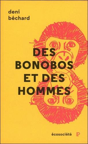Deni Béchard - Des bonobos et des hommes - Voyage au coeur du Congo.