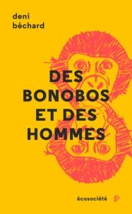 Deni Béchard et Dominique Fortier - Des bonobos et des Hommes - Voyage au cœur du Congo.