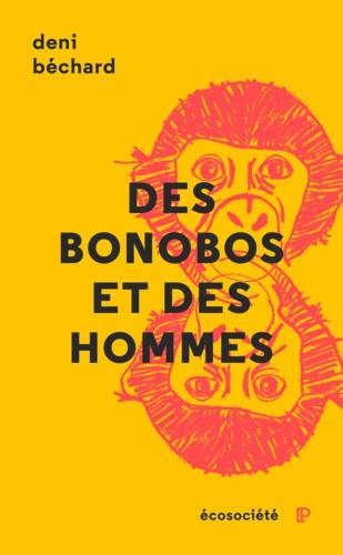 Des bonobos et des Hommes. Voyage au cœur du Congo