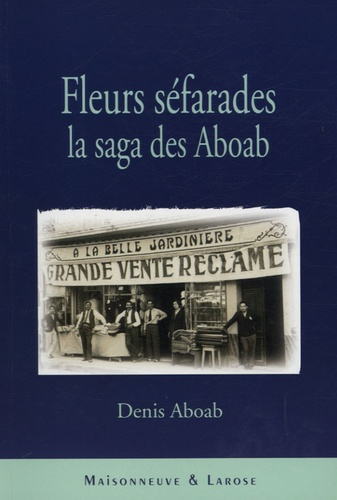 Denis Aboab - Fleurs séfarades - La saga des Aboab.