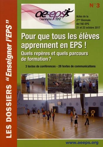 Denis Abonnen et François Lavie - Pour que tous les élèves apprennent en EPS ! - Quels repères et quels parcours de formation ?.