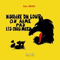 Denis Abrard - Histoire du loup qu'aime pas les gros mots.