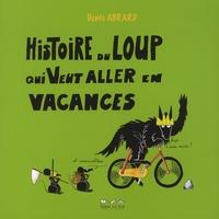 Denis Abrard - Histoire du loup qui veut aller en vacances.