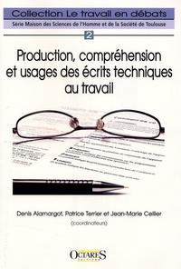 Denis Alamargot et Patrice Terrier - Production, compréhension et usages des écrits techniques au travail.