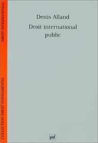 Denis Alland - Droit international public.