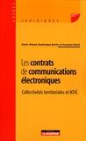 Denis Alland et Dominique Berlin - Les contrats de communications électroniques - Collectivités territoriales et NTIC.