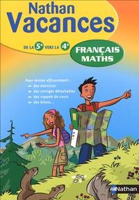 Denis Anton et Denis Lejay - Français Maths - De la 5e vers la 4e.
