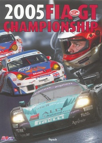Denis Asselberghs et Stéphane Halleux - FIA GT Championship 2005 - Edition bilingue français-anglais.