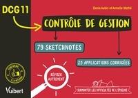 Denis Aubin et Armelle Mathé - DCG 11. Contrôle de gestion en 79 sketchnotes et 25 applications corrigées - Réviser autrement et surmonter les difficultés de l'épreuve.