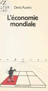 Denis Auvers et Michel Freyssenet - L'économie mondiale.