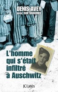 Denis Avey et Rob Broomby - L'homme qui s'est infiltré à Auschwitz.