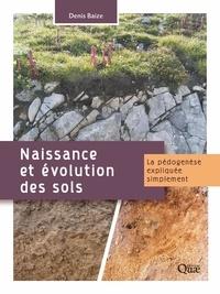 Denis Baize - Naissance et évolution des sols - La pédogenèse expliquée simplement.