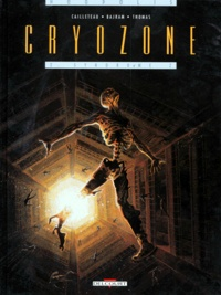 Denis Bajram et Thierry Cailleteau - Cryozone Tome 2 : Syndrome.