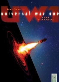 Denis Bajram - Universal War One T01 - La Genèse.