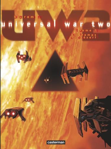 Universal War Two Tome 1 Le temps du désert