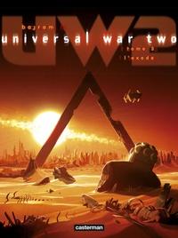 Denis Bajram - Universal War Two Tome 3 : L'exode.