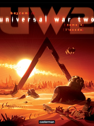 Universal War Two Tome 3 L'exode