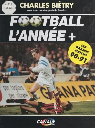 Football l'année +. Les grands matchs 90-91