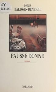 Denis Baldwin-Beneich - Fausse donne.