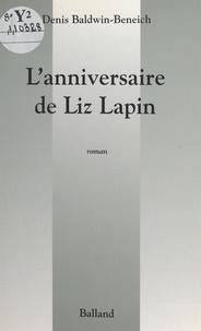 Denis Baldwin-Beneich - L'anniversaire de Liz Lapin.