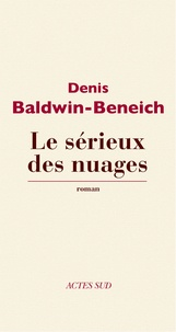 Denis Baldwin-Beneich - Le sérieux des nuages.