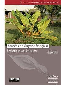 Denis Barabé et Marc Gibernau - Aracées de Guyane française - Biologie et systématique.