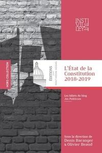 Denis Baranger et Olivier Beaud - L'Etat de la Constitution 2018-2019 - Les billets du blog Jus Politicum.