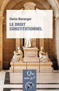 Denis Baranger - Le droit constitutionnel.