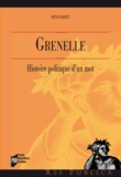 Denis Barbet - Grenelle - Histoire politique d'un mot.