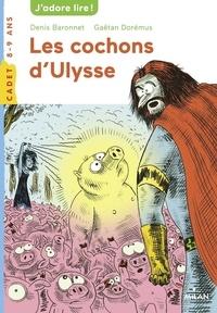 Denis Baronnet et Gaëtan Dorémus - Les cochons d'Ulysse.