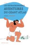 Denis Baronnet - Les extraordinaires aventures du géant Atlas.