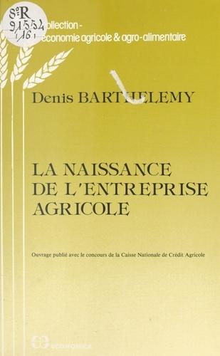 La naissance de l'entreprise agricole