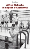 Denis Baud - Alfred Nakache - Le nageur d'Auschwitz.
