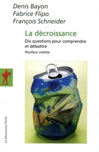 Denis Bayon et Fabrice Flipo - La décroissance - Dix questions pour comprendre et débattre.