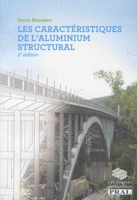 Denis Beaulieu - Les caractéristiques de l'aluminium structural.