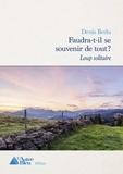 Denis Bedu - Loup Solitaire  : Loup solitaire - tome 1 - Faudra-t-il se souvenir de tout ?.