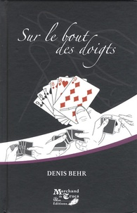 Denis Behr - Sur le bout des doigts.