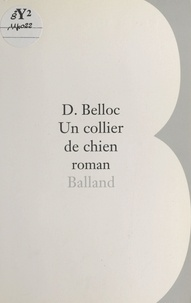 Denis Belloc - Un collier de chien.