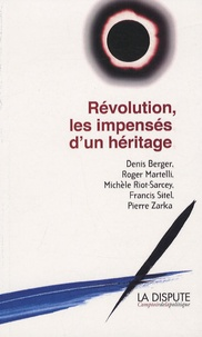 Denis Berger et Roger Martelli - Révolution, les impensés d'un héritage.