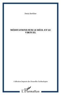 Denis Berthier - Médiations sur le réel et le virtuel.