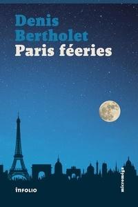 Denis Bertholet - Paris féeries.